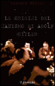 Le origini del nazismo di Adolf Hitler
