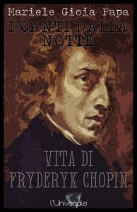I canti dalla notte, vita di Fryderyk Chopin